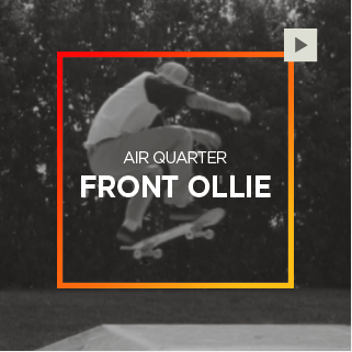 Air Quarter – Front Ollie