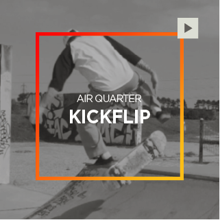 Air Quarter – Kick Flip